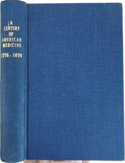 Image for A Century of American Medicine 1776-1876.