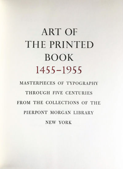 Image for Art of the Printed Book 1455-1955: Masterpieces of typography through five centuries from the collections of the Pierpont Morgan Library.