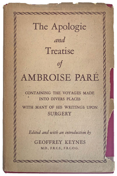 Image for The Apologie and Treatise of Ambroise Pare Containing the Voyages made into Divers Places with many of his Writings upon Surgery Edited and with an Introduction by Geoffrey Keynes.