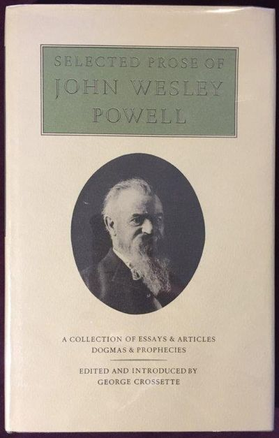 Image for Selected Prose of John Wesley Powell. Edited & Introduced by George Crossette. .