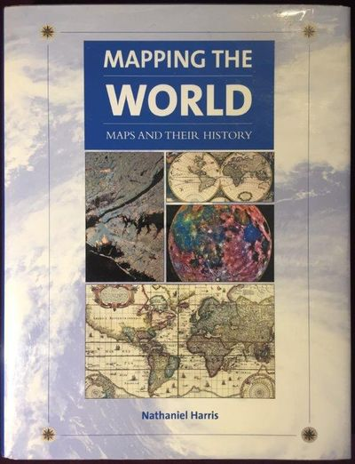Image for Mapping the World: Maps and Their History.