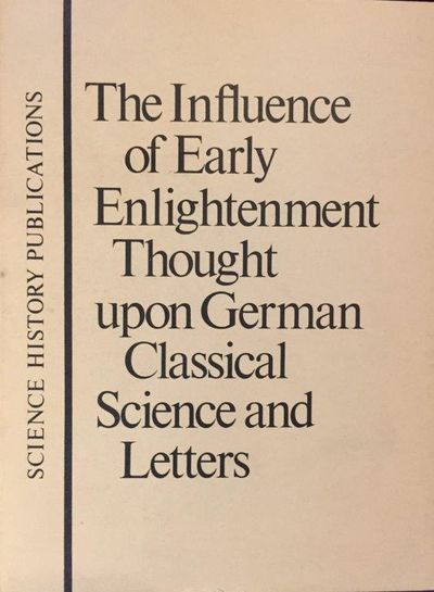 Image for The Influence of Early Enlightenment Thought upon German Classical Science and Letters: Problems for Future Discussion.