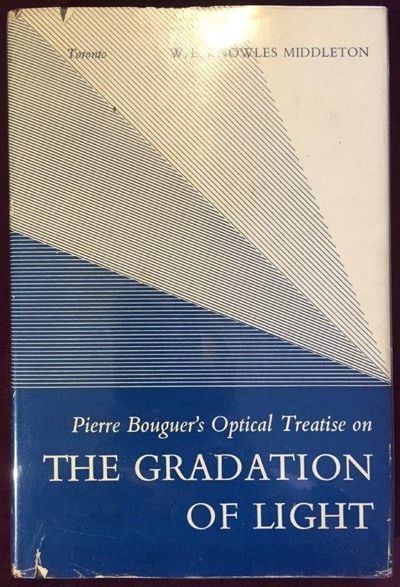 Image for Pierre Bouguer's Optical Treatise on the Gradation of Light. Translated, with Introduction and Notes by W.E. Knowles Middleton.