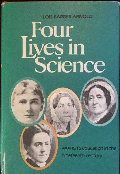 Image for Four lives in science: women's education in the nineteenth century.