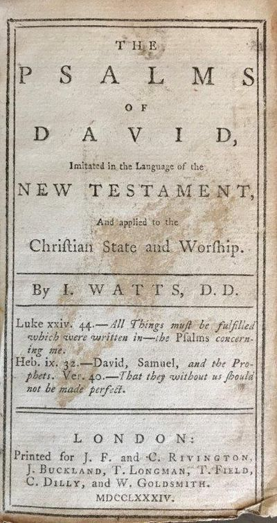 Image for The Psalms of David, Imitated in the language of the New Testament, and applied to the Christian State and Worship.
