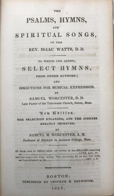 Image for The Psalms, Hymns, and Spiritual Songs, of the Rev. . . . To which is added, select hymns, from other authors . . .