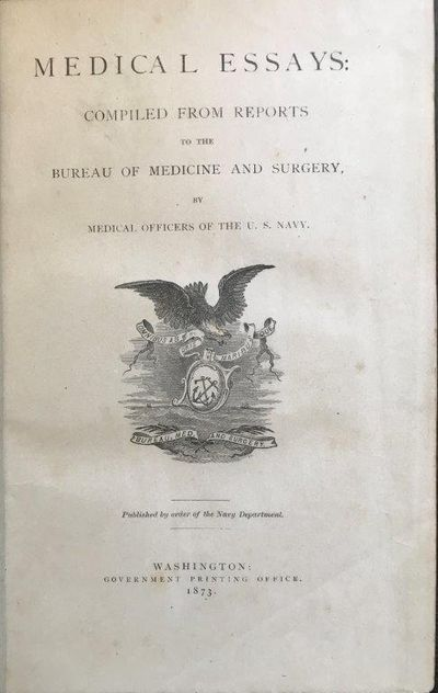 Image for Medical Essays: Compiled from Reports to the Bureau of Medicine and Surgery by Medical Officers of the U. S. Navy.