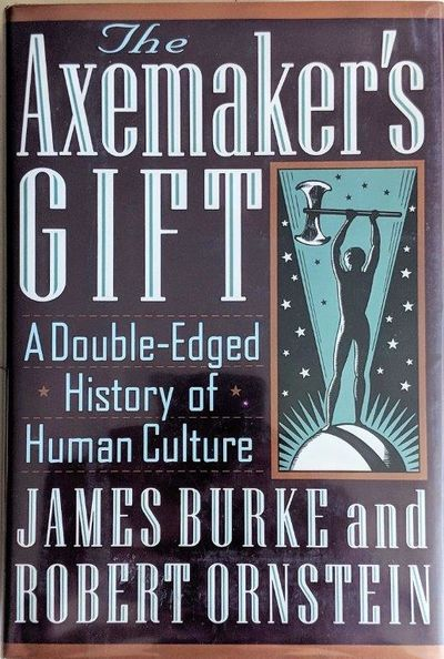 Image for The Axemaker's Gift; A Double-Edged History Of Human Culture.