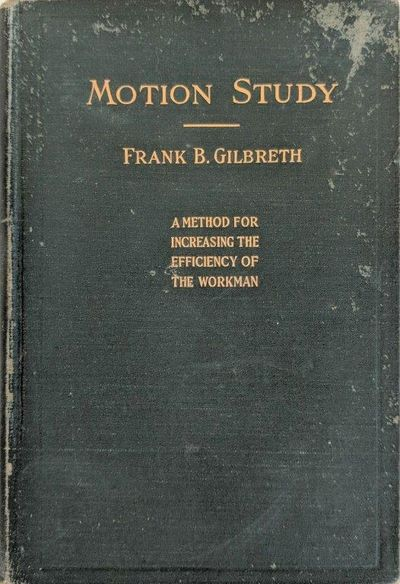 Image for Motion Study; a method for increasing the efficiency of the workman.