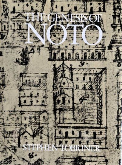 Image for The Genesis of Noto: An Eighteenth Century Sicilian City.