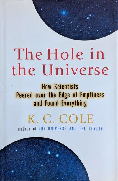 Image for The Hole in the Universe; How Scientists Peered over the Edge of Emptiness and Found Everything.