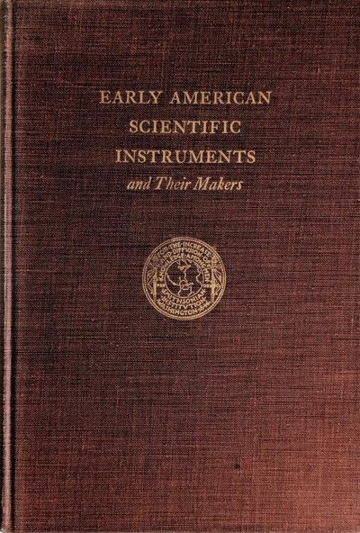 Image for Early American Scientific Instruments and Their Makers.