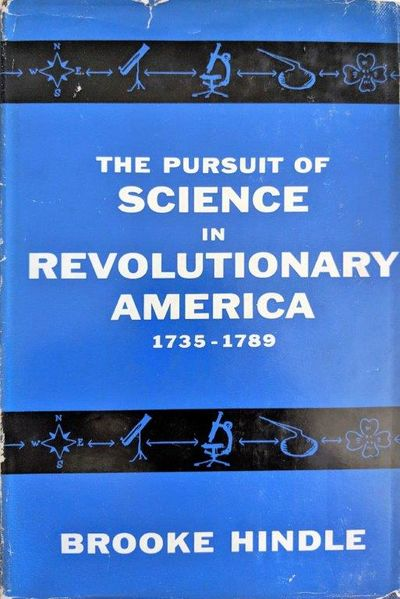 Image for The Pursuit of Science in Revolutionary America 1735-1789.