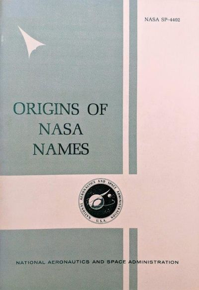 Image for Origins of NASA Names. NASA SP-4402.