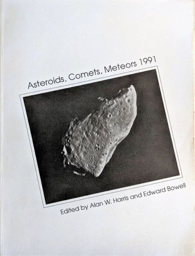 Image for Asteroids, Comets, Meteors 1991. Proceedings of the International Conference Held at Northern Arizona University, Flagstaff, USA, June 24-28, 1991.