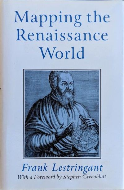Image for Mapping the Renaissance World. The Geographical Imagination in the Age of Discovery. Translated By David Fausett. Foreword by Stephen Greenblatt.