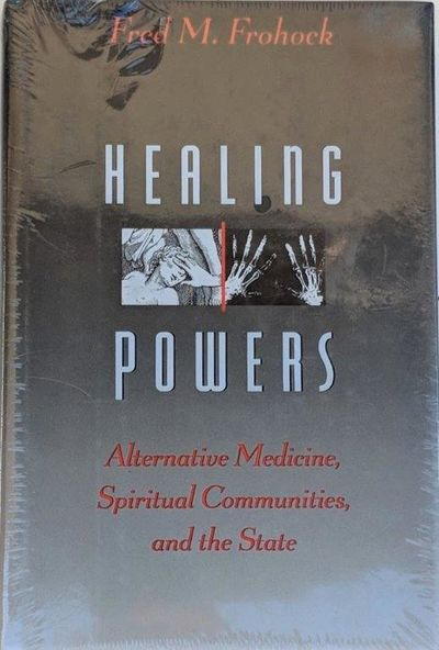 Image for Healing Powers: Alternative Medicine, Spiritual Communities, and the State.