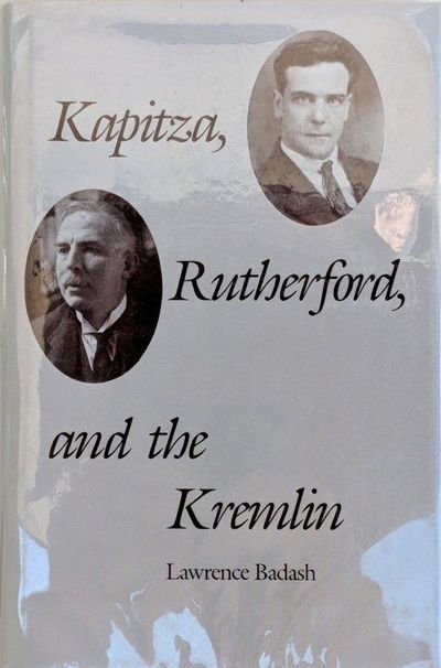 Image for Kapitza, Rutherford, and the Kremlin.