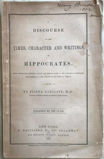 Image for A Discourse on the Times, Character and Writings of Hippocrates. Read Before the Trustees, Faculty and Medical Class of the College of Physicians and Surgeons, at the Opening of the Term of 1852-3.