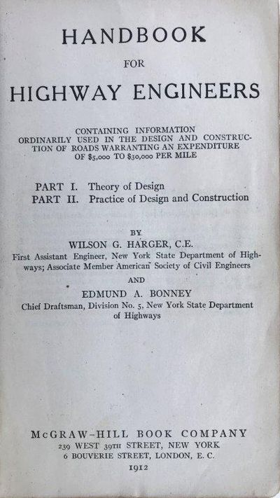 Image for Handbook for Highway Engineers; containing information ordinarily used in the design and construction of roads warranting an expenditure of $5,000 to $30,000 per mile. Part I. Theory of Design; Part II. Practice of Design and Construction.