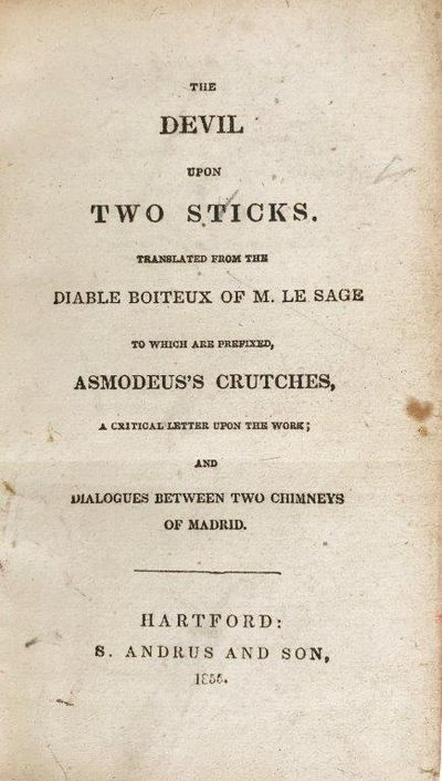Image for The Devil Upon Two Sticks. Translated from the Diable Boiteux of M. Le Sage. Two which are prefixed Asmodeus's Crutches, a Critical Letter Upon the Work, and Dialogues between Two Chimneys of Madrid.