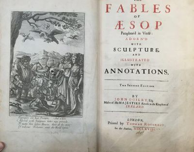 Image for Aesop. The Fables of Aesop Paraphras'd in Verse: Adorn'd with Sculpture, and Illustrated with Annotations. The Second Edition. By John Ogilby, Esq; Master of His Majesties Revells in the Kingdom of Ireland.