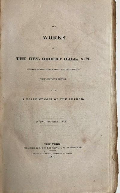 Image for The Works of the Rev. Robert Hall, A.M. First complete edition: with a brief memoir of the author.
