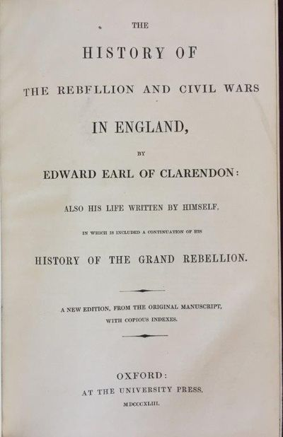 Image for The History of the Rebellion and Civil Wars in England, ... Also his life written by himself, in which is included a continuation of his History of the Grand Rebellion. A new edition, from the original manuscript, with copious indexes.