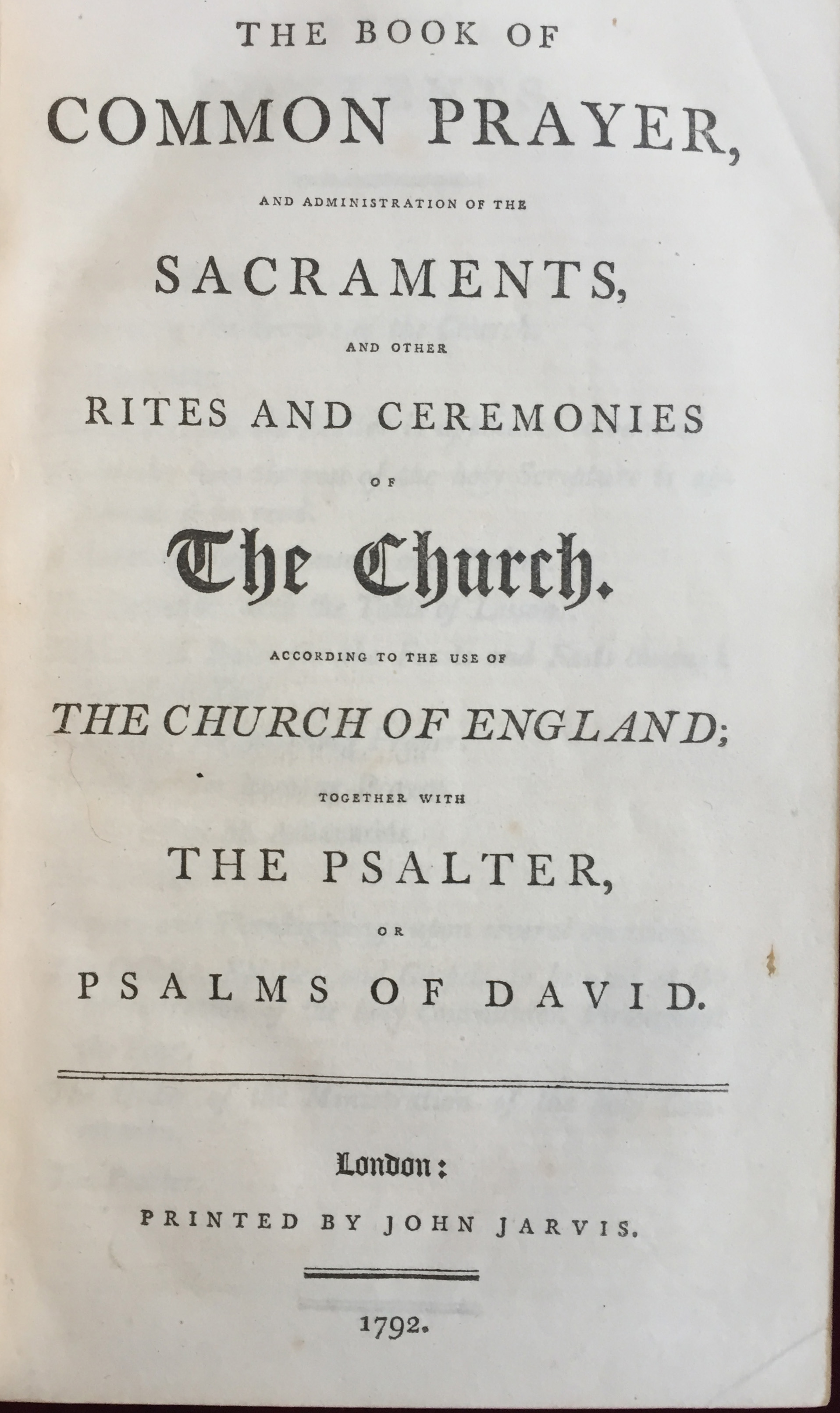 Image for The Book of Common Prayer, and Administration of the Sacraments, Rites and Ceremonies of the Church. According to the use of the Church of England; together with the Psalter, or Psalms of David.