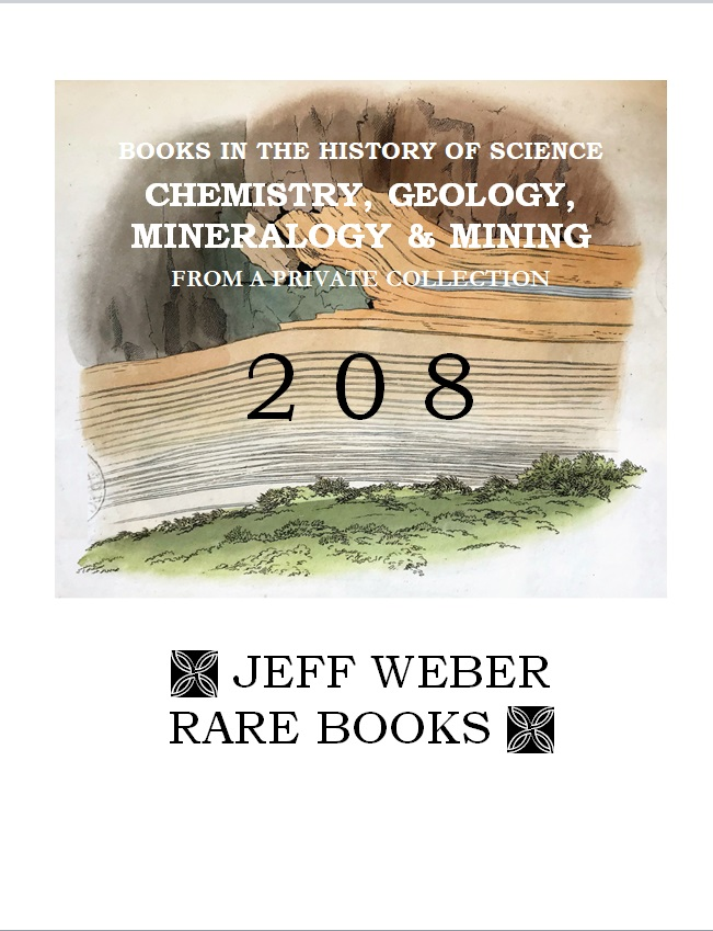 CATALOGUE 208: BOOKS IN THE HISTORY OF SCIENCE; CHEMISTRY, GEOLOGY, MINERALOGY & MINING