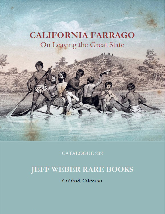 CATALOGUE 232: CALIFORNIA FARRAGO; On Leaving the Great State