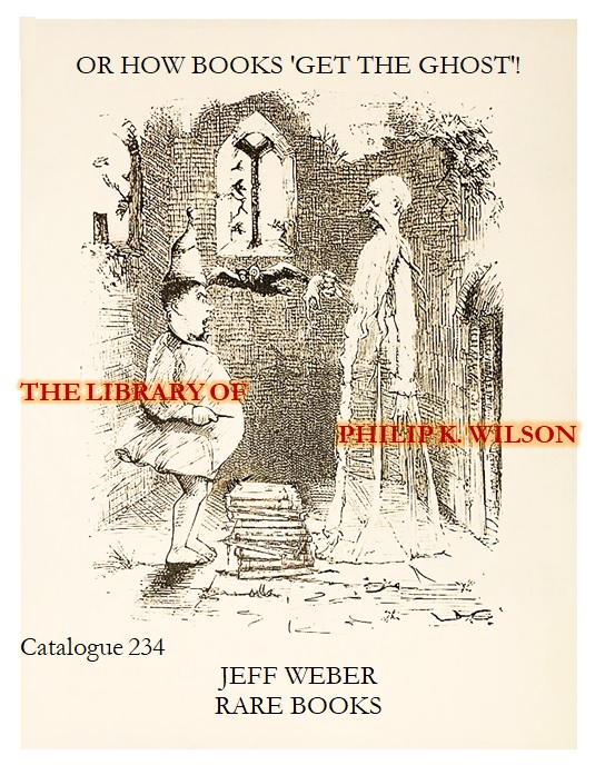 CATALOGUE 234: GET YER GHOST: RARE BOOKS IN MEDICAL HISTORY, ANIMISME ET SPIRITISME, MEDICAL ODDITIES: The Library of Philip K. Wilson