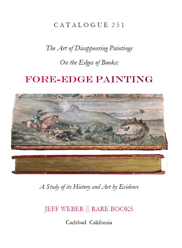 CATALOGUE 251: The Art of Disappearing Paintings On the Edges of Books: FORE-EDGE PAINTING: A Study of its History and Art by Evidence